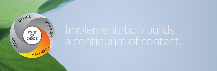 Implementation provides the marketing tools to bring your brand to life.